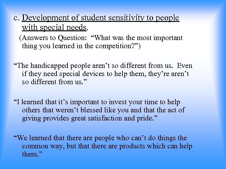 """c. Development of student sensitivity to people with special needs. (Answers to Question: """"What"""