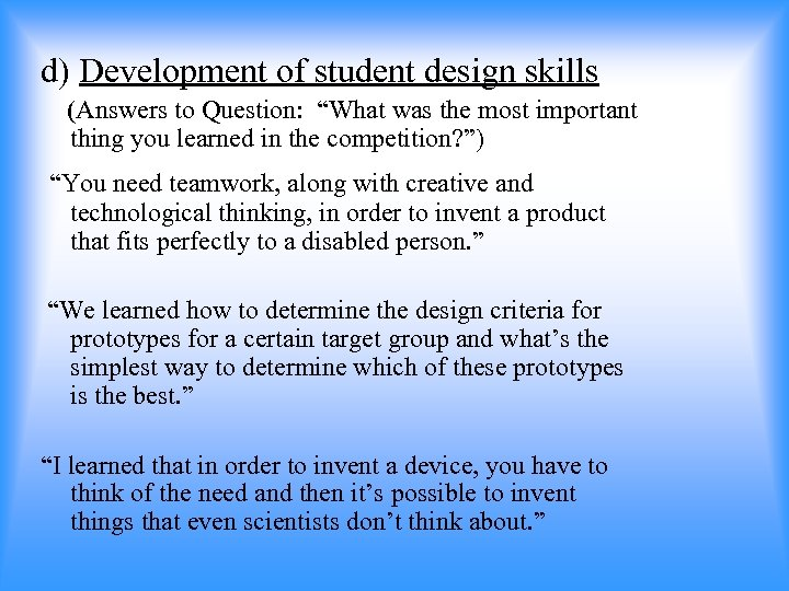 """d) Development of student design skills (Answers to Question: """"What was the most important"""