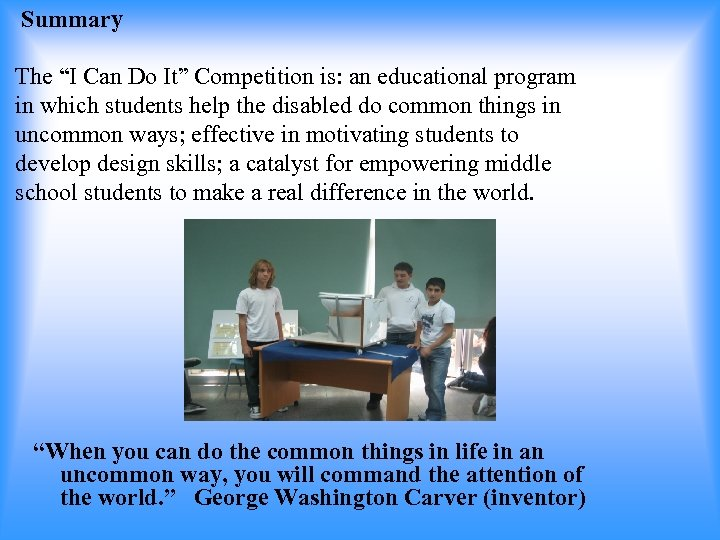 """Summary The """"I Can Do It"""" Competition is: an educational program in which students"""