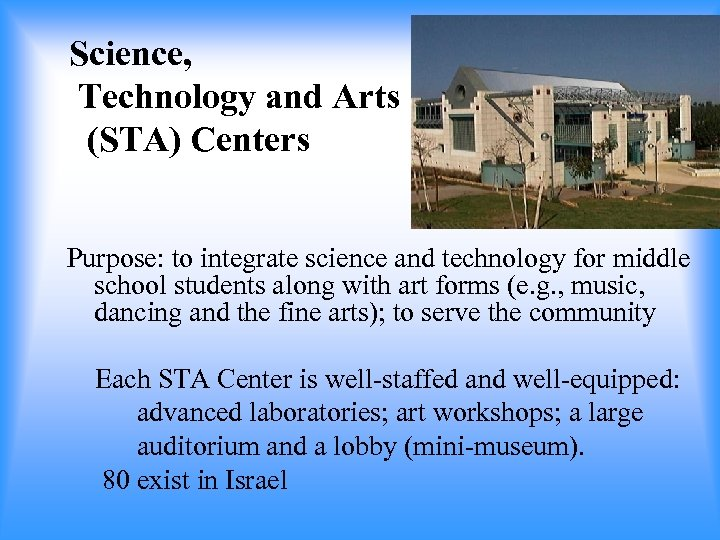 Science, Technology and Arts (STA) Centers Purpose: to integrate science and technology for middle