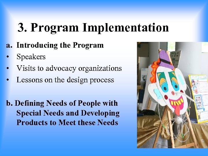 3. Program Implementation a. • • • Introducing the Program Speakers Visits to advocacy