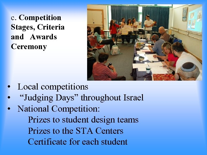 """c. Competition Stages, Criteria and Awards Ceremony • Local competitions • """"Judging Days"""" throughout"""