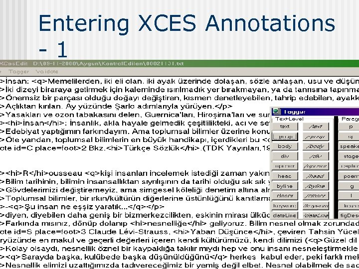 Entering XCES Annotations - 1 19. 03. 2018 COGS 523 - Bilge Say 16