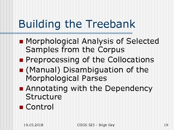 Building the Treebank Morphological Analysis of Selected Samples from the Corpus n Preprocessing of