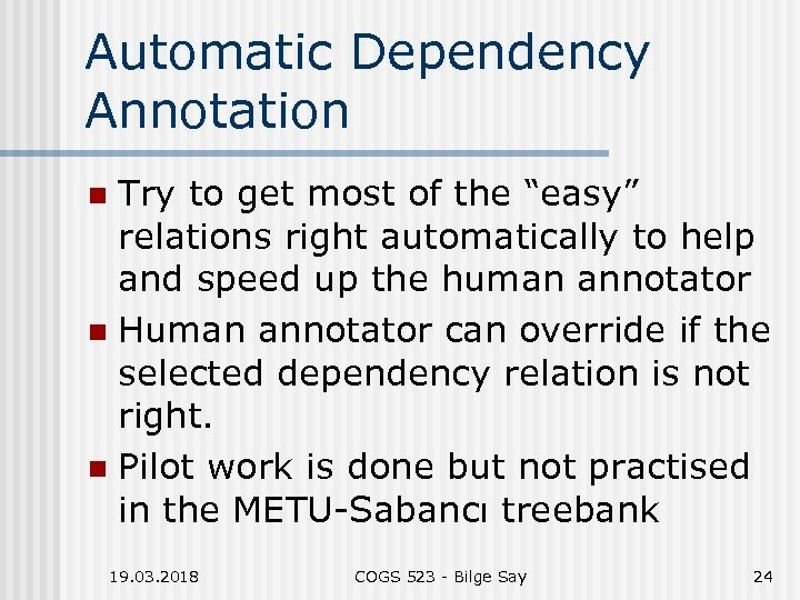 "Automatic Dependency Annotation Try to get most of the ""easy"" relations right automatically to"