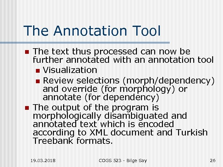 The Annotation Tool n n The text thus processed can now be further annotated