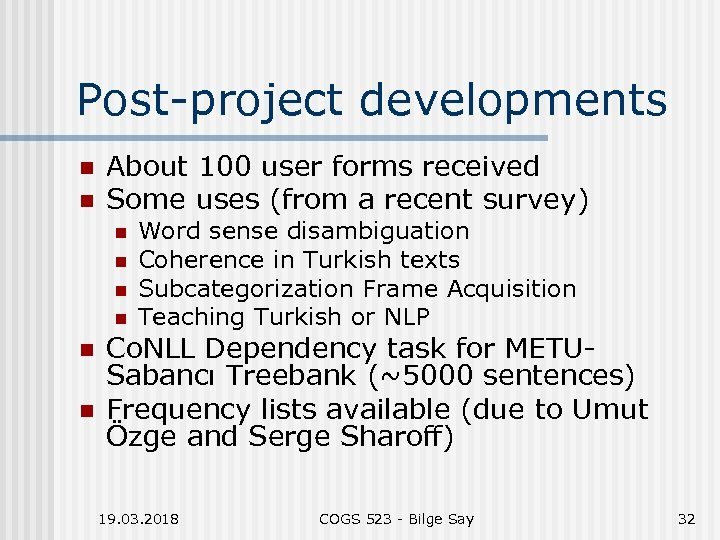 Post-project developments n n About 100 user forms received Some uses (from a recent