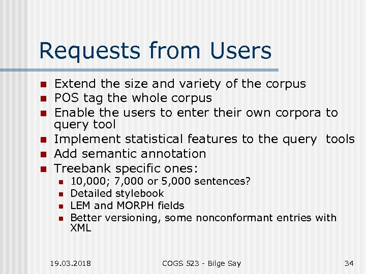 Requests from Users n n n Extend the size and variety of the corpus