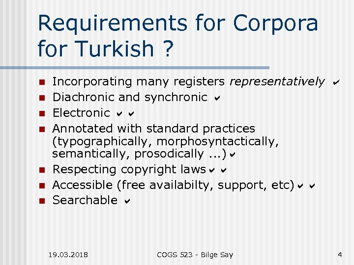Requirements for Corpora for Turkish ? n n n n Incorporating many registers representatively