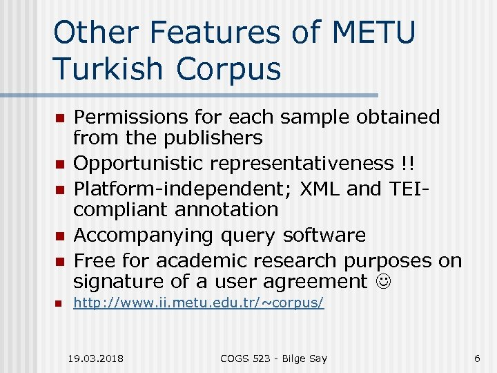 Other Features of METU Turkish Corpus n n n Permissions for each sample obtained