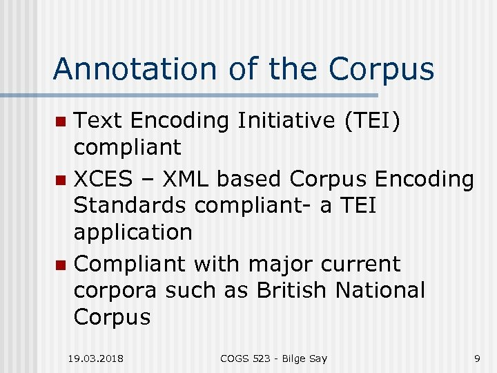 Annotation of the Corpus Text Encoding Initiative (TEI) compliant n XCES – XML based