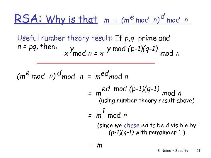 RSA: m = (m e mod n) Why is that d mod n Useful