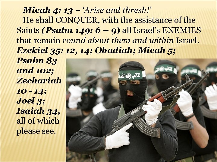 Micah 4: 13 – 'Arise and thresh!' He shall CONQUER, with the assistance