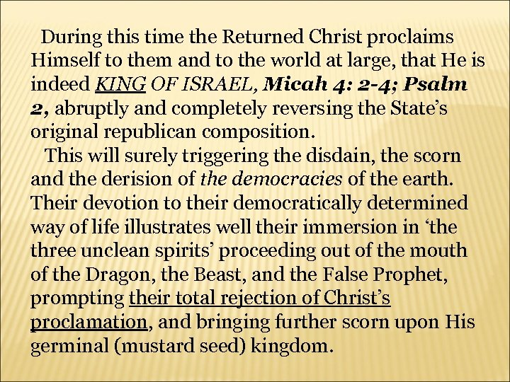 During this time the Returned Christ proclaims Himself to them and to the