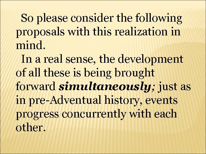 So please consider the following proposals with this realization in mind. In a real