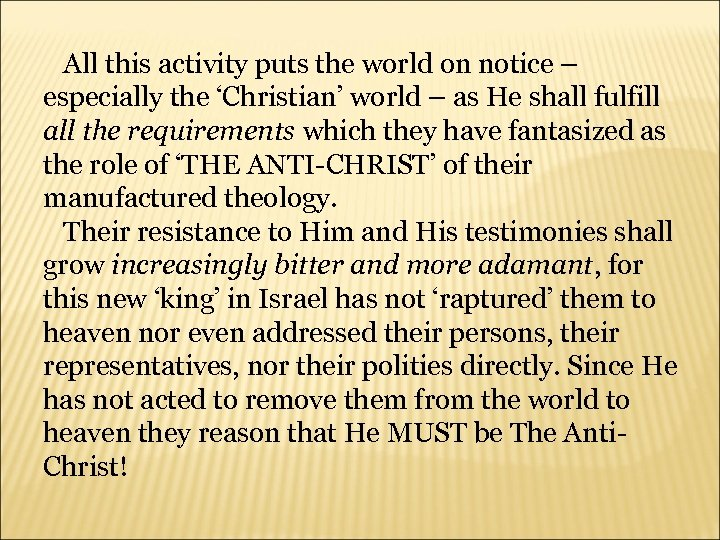 All this activity puts the world on notice – especially the 'Christian' world