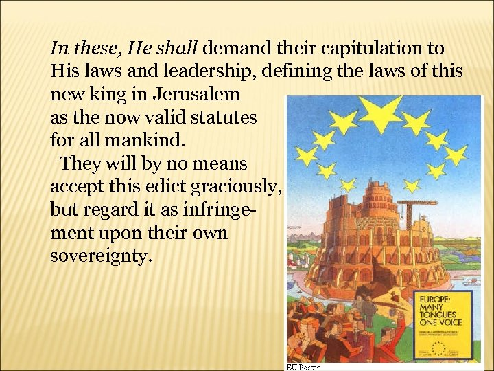 In these, He shall demand their capitulation to His laws and leadership, defining the