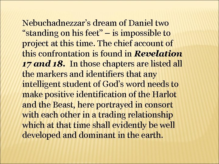 "Nebuchadnezzar's dream of Daniel two ""standing on his feet"" – is impossible to project"