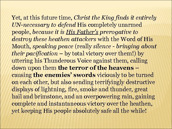 Yet, at this future time, Christ the King finds it entirely UN-necessary to defend