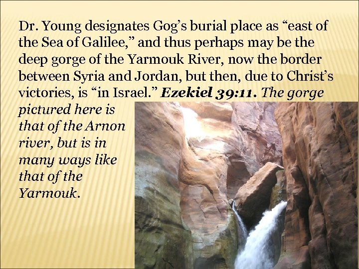 "Dr. Young designates Gog's burial place as ""east of the Sea of Galilee, """
