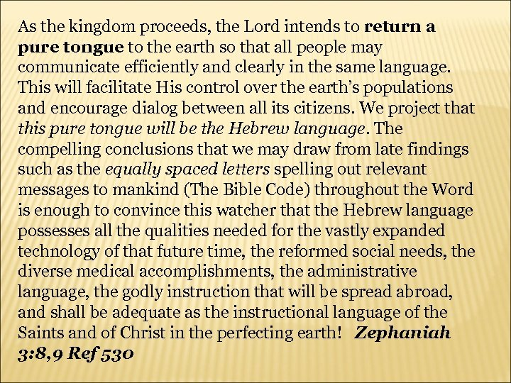 As the kingdom proceeds, the Lord intends to return a pure tongue to the