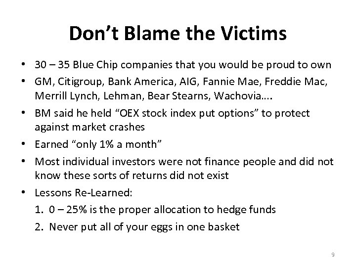 Don't Blame the Victims • 30 – 35 Blue Chip companies that you would