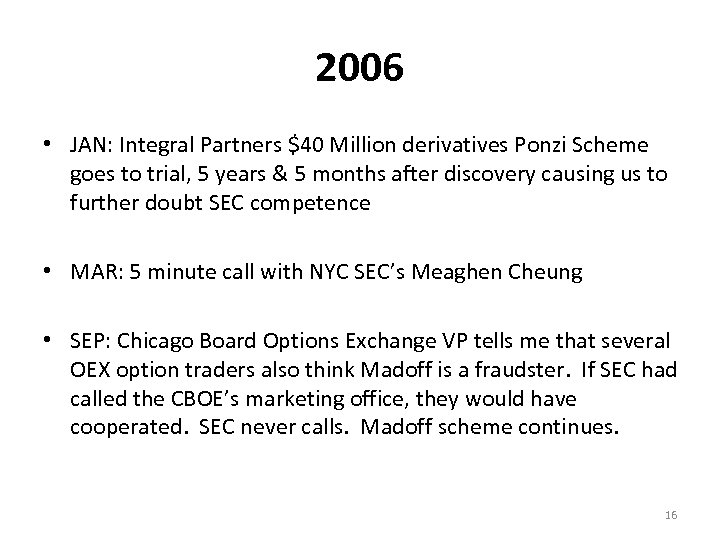 2006 • JAN: Integral Partners $40 Million derivatives Ponzi Scheme goes to trial, 5