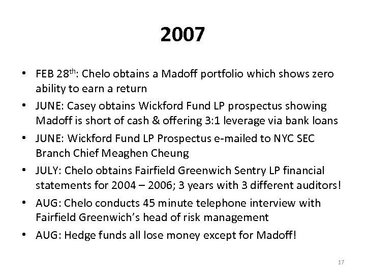 2007 • FEB 28 th: Chelo obtains a Madoff portfolio which shows zero ability