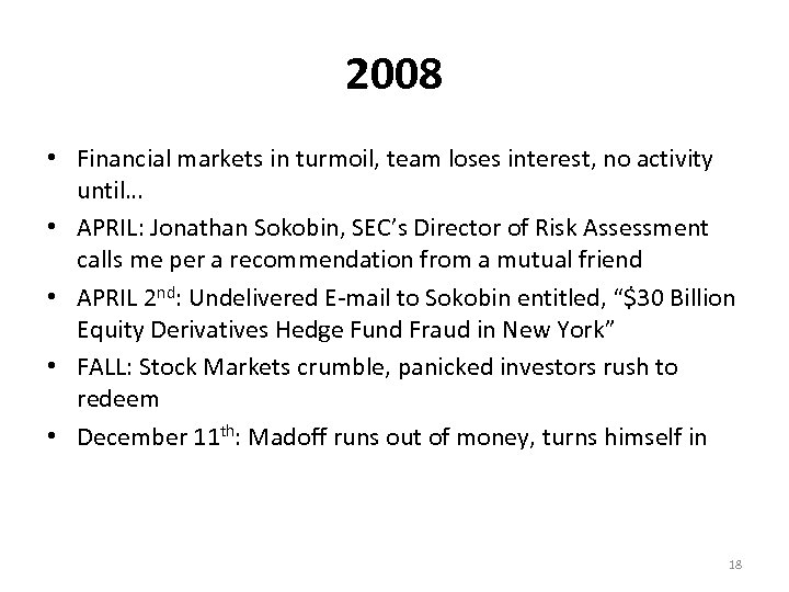 2008 • Financial markets in turmoil, team loses interest, no activity until… • APRIL: