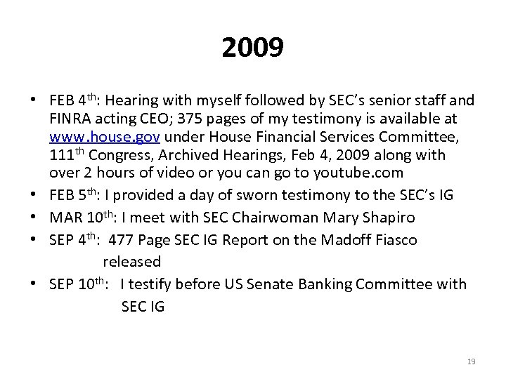 2009 • FEB 4 th: Hearing with myself followed by SEC's senior staff and