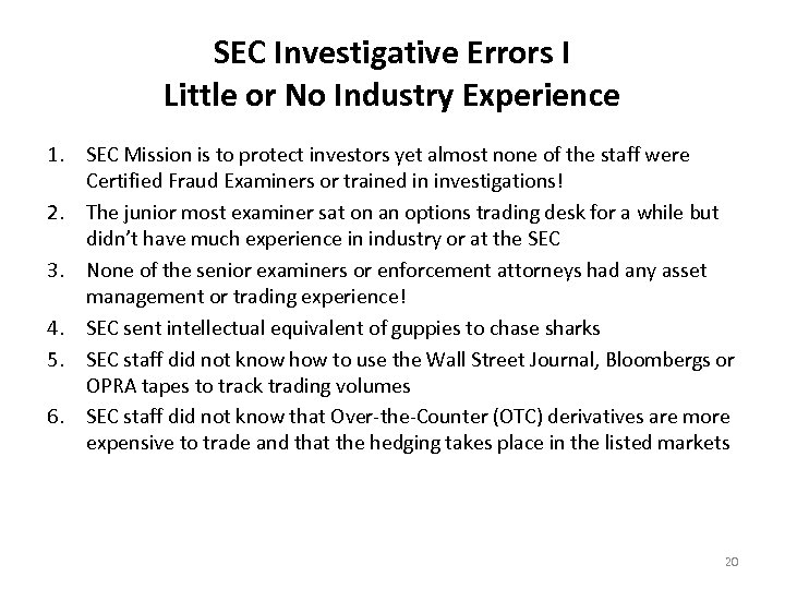 SEC Investigative Errors I Little or No Industry Experience 1. SEC Mission is to