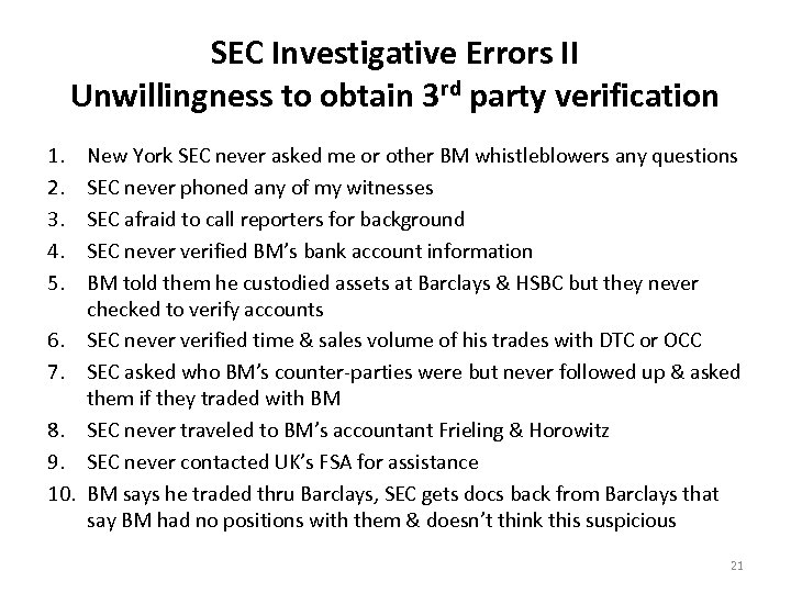 SEC Investigative Errors II Unwillingness to obtain 3 rd party verification 1. 2. 3.