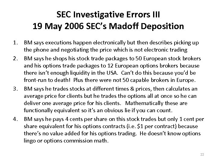 SEC Investigative Errors III 19 May 2006 SEC's Madoff Deposition 1. BM says executions