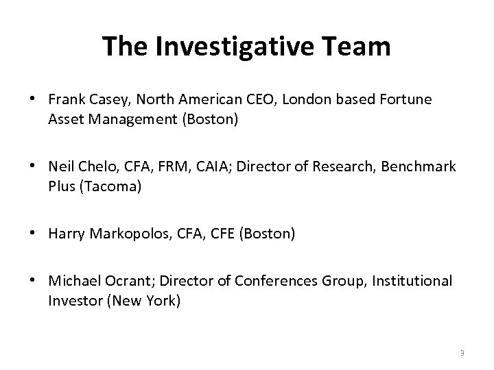 The Investigative Team • Frank Casey, North American CEO, London based Fortune Asset Management