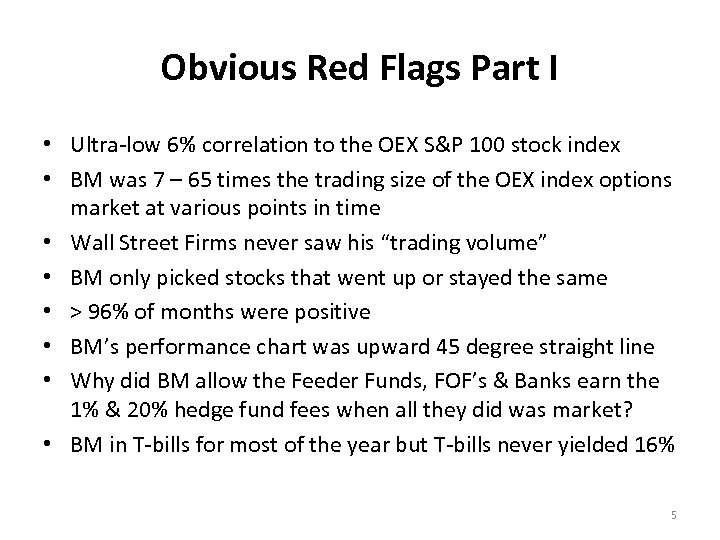 Obvious Red Flags Part I • Ultra-low 6% correlation to the OEX S&P 100