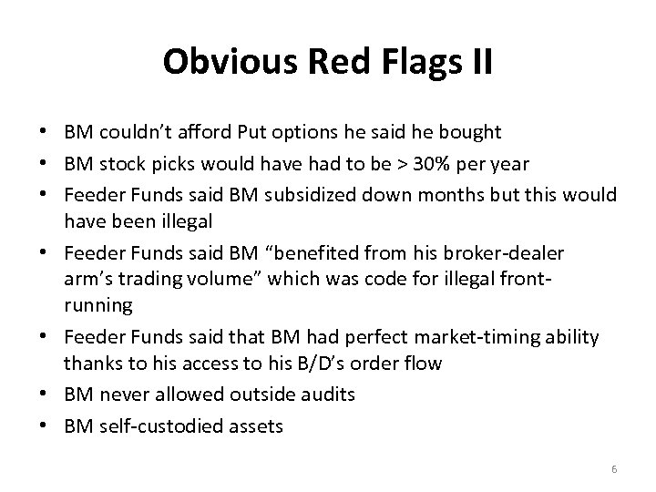 Obvious Red Flags II • BM couldn't afford Put options he said he bought