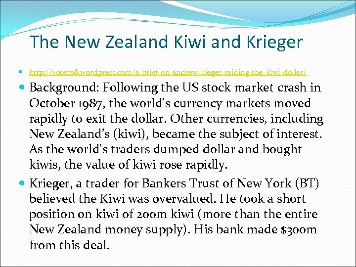The New Zealand Kiwi and Krieger http: //voter 08. wordpress. com/a-brief-on-andrew-kieger-raiding-the-kiwi-dollar/ Background: Following the