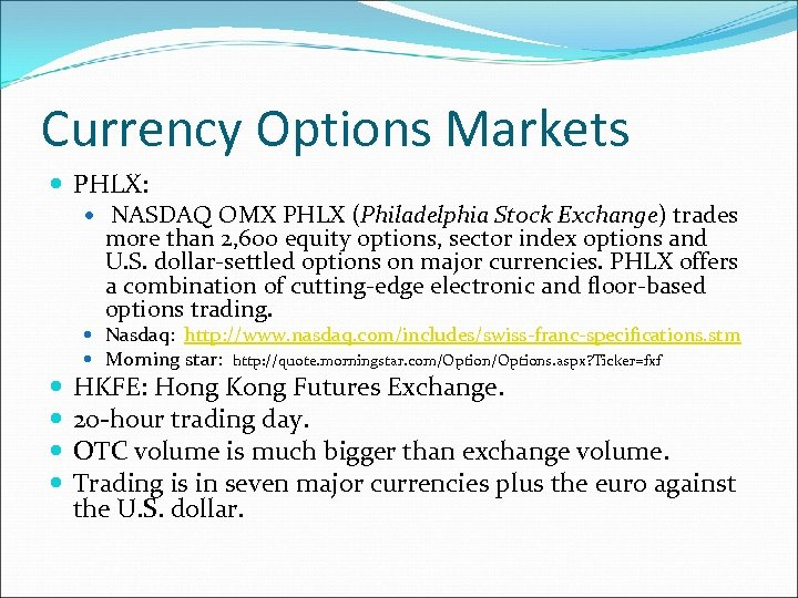 Currency Options Markets PHLX: NASDAQ OMX PHLX (Philadelphia Stock Exchange) trades more than 2,
