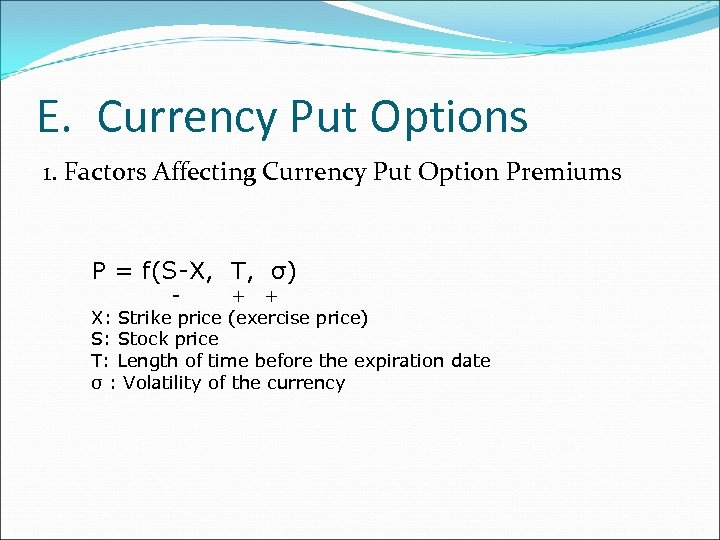 E. Currency Put Options 1. Factors Affecting Currency Put Option Premiums P = f(S-X,