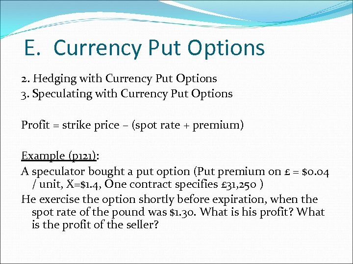 E. Currency Put Options 2. Hedging with Currency Put Options 3. Speculating with Currency