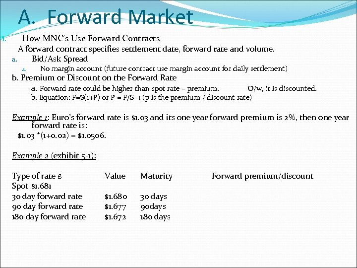 A. Forward Market 1. How MNC's Use Forward Contracts A forward contract specifies settlement