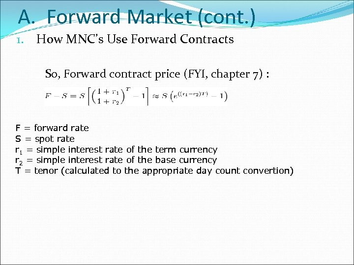 A. Forward Market (cont. ) 1. How MNC's Use Forward Contracts So, Forward contract