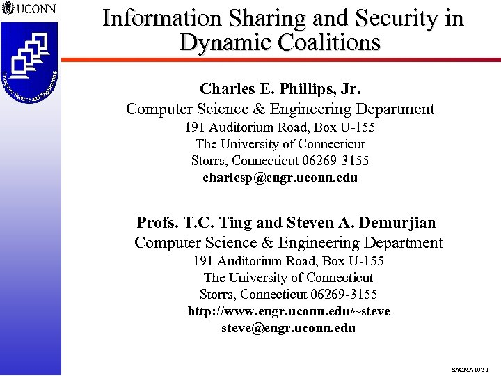 Information Sharing and Security in Dynamic Coalitions Charles E. Phillips, Jr. Computer Science &