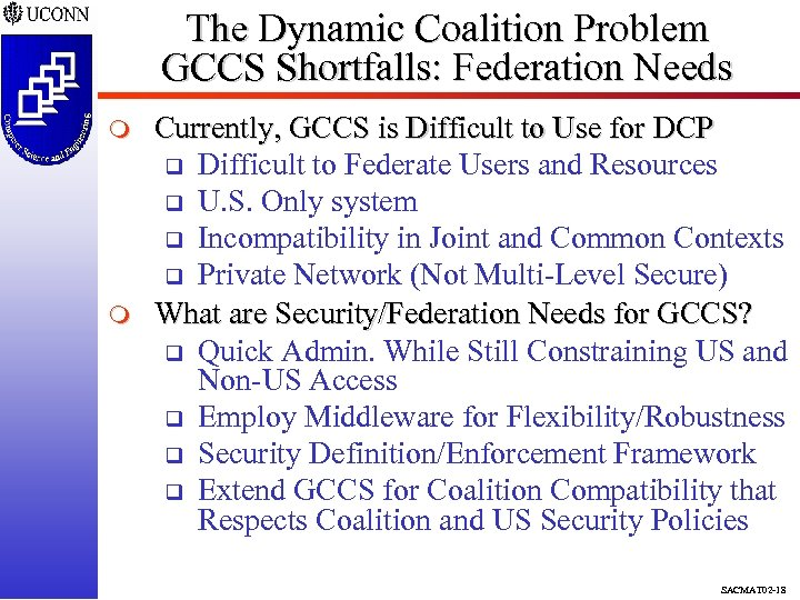 The Dynamic Coalition Problem GCCS Shortfalls: Federation Needs m m Currently, GCCS is Difficult