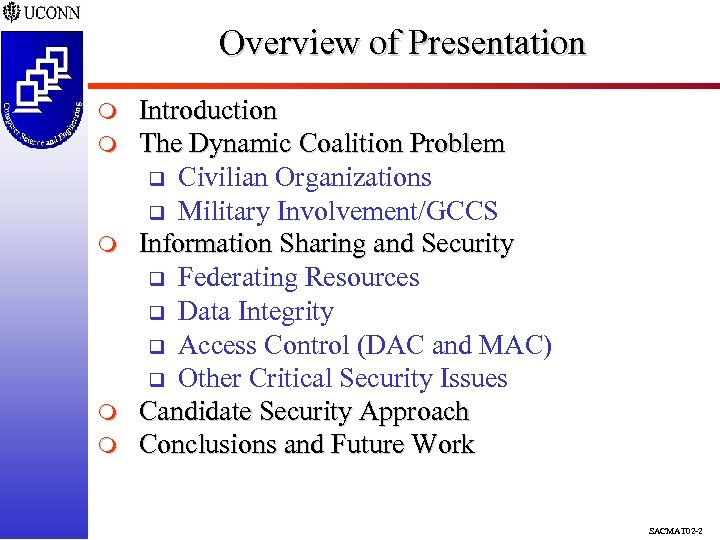 Overview of Presentation m m m Introduction The Dynamic Coalition Problem q Civilian Organizations