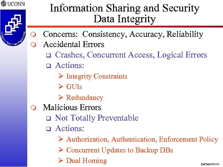 Information Sharing and Security Data Integrity m m Concerns: Consistency, Accuracy, Reliability Accidental Errors