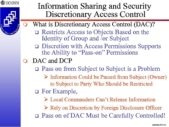 Information Sharing and Security Discretionary Access Control m m What is Discretionary Access Control