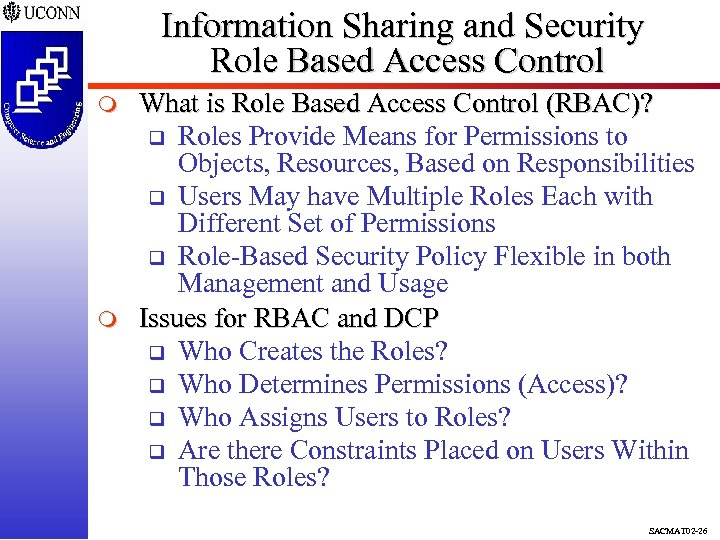 Information Sharing and Security Role Based Access Control m m What is Role Based