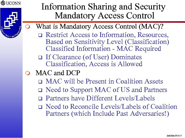 Information Sharing and Security Mandatory Access Control m m What is Mandatory Access Control