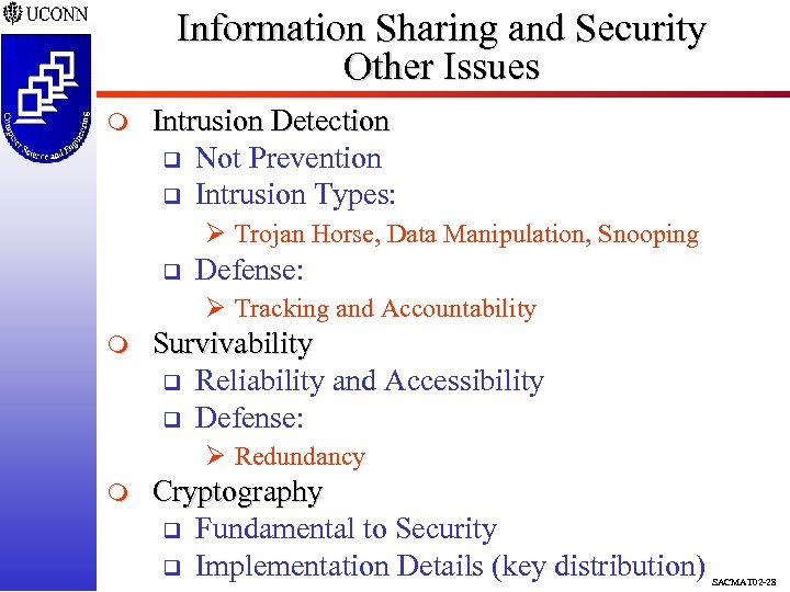 Information Sharing and Security Other Issues m Intrusion Detection q Not Prevention q Intrusion